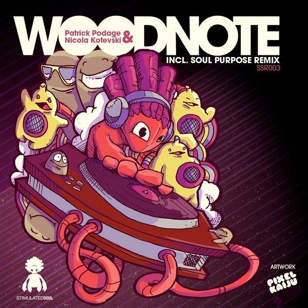 Patrick Podage & Nikola Kotevski - Woodnote