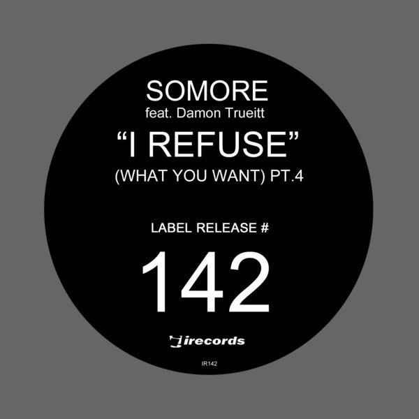 Somore i refuse what you want part 4 traxsource for Classic house grooves dope jams nyc