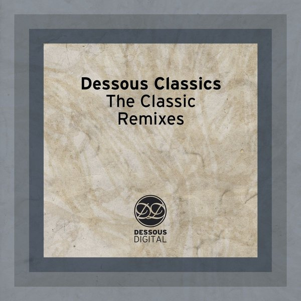 Dessous classics the classic remixes traxsource for Classic house traxsource