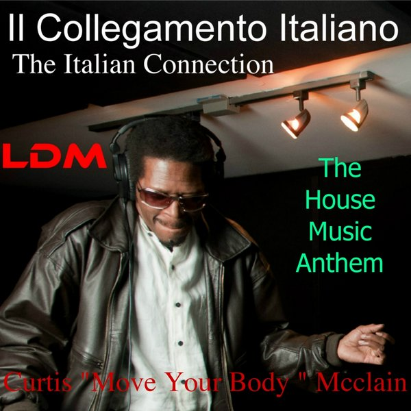 Curtis move your body mcclain the house music anthem for Italian house music