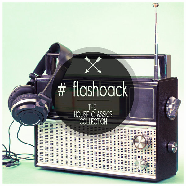 Various artists flashback the house classics for Classic house traxsource