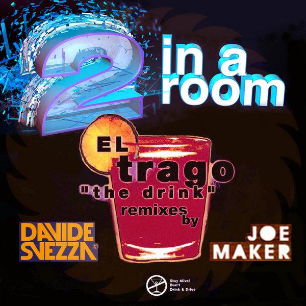 2 In A Room - El Trago (The Drink) ('94 Remixes)
