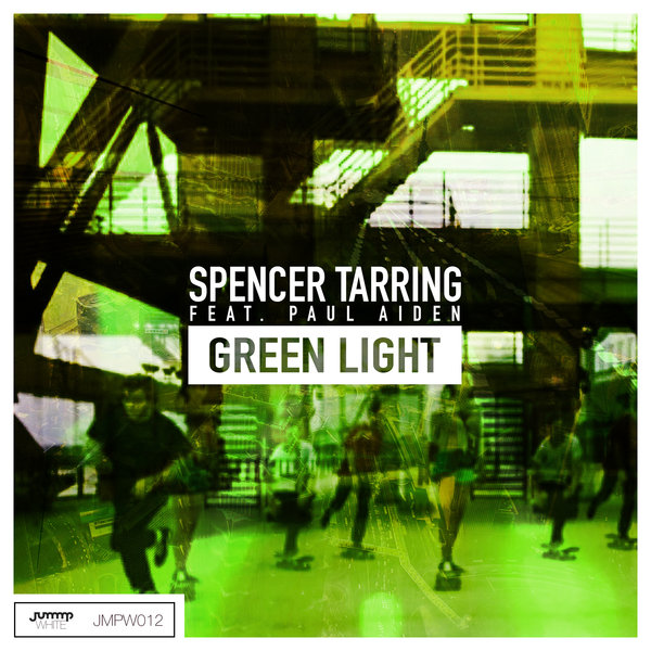 spencer tarring feat paul aiden green light traxsource