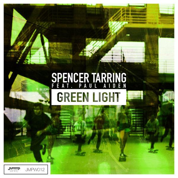 spencer tarring feat paul aiden green light traxsource