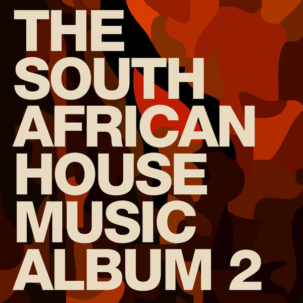 Various artists the south african house music album 2 for Top deep house tracks of all time
