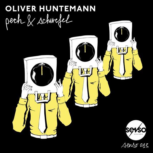 Oliver Huntemann - Pech & Schwefel