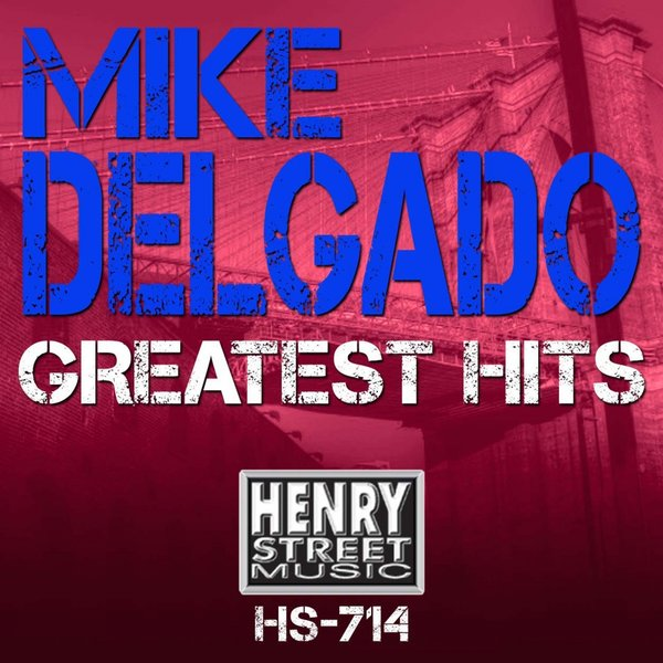 Mike delgado greatest hits traxsource for Classic house traxsource