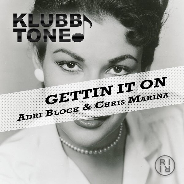 Adri Block & Chris Marina - Gettin It On (Clubbdubb)