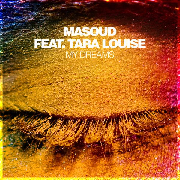 Masoud & Tara Louise - My Dreams