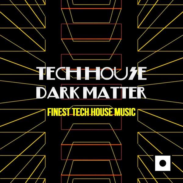 Various artists tech house dark matter finest tech for Dark house music