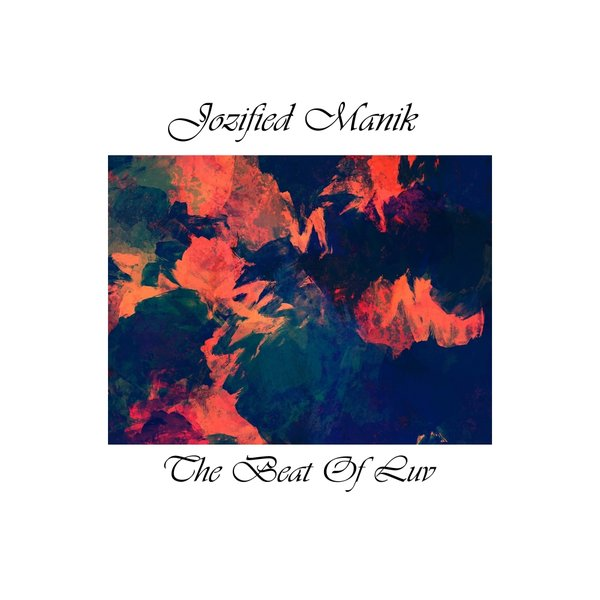 Jozified ManiK - The Beat Of Luv (Original Mix)