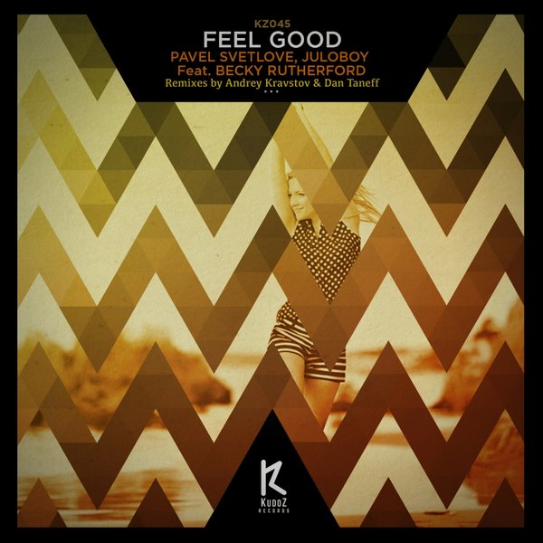 Pavel Svetlove, Juloboy, Becky Rutherford - Feel Good (Dan Taneff Remix)