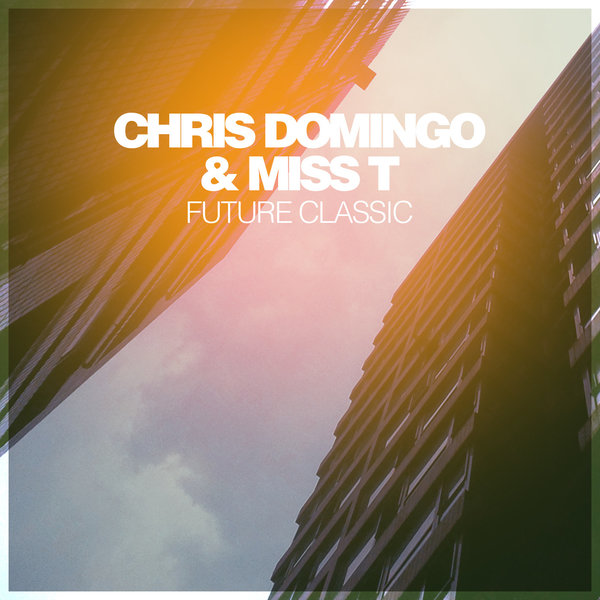 Chris domingo miss t future classic traxsource for Classic house traxsource