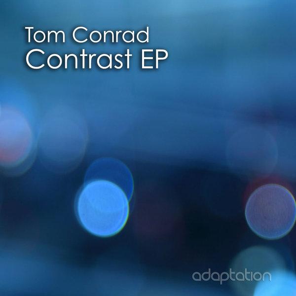Tom Conrad - Contrast EP
