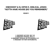 Knee Deep & DJ Spen Feat. Biblical Jones - Gotta Have House (Do You Remember)